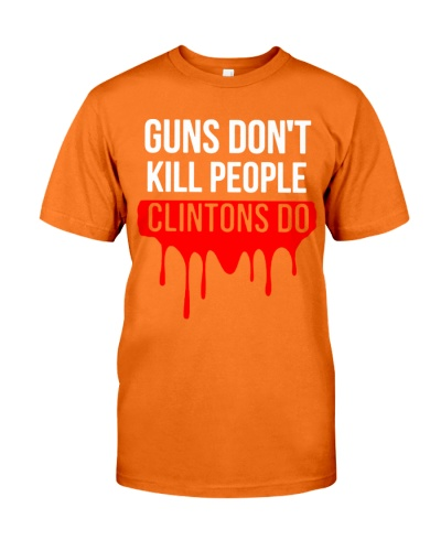 guns dont kill people clintons do shirt