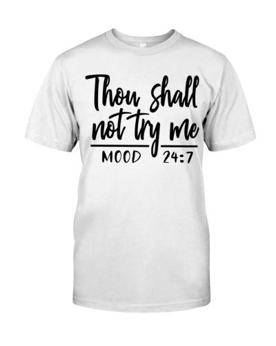 thou shalt not try me mood 24 7 shirt