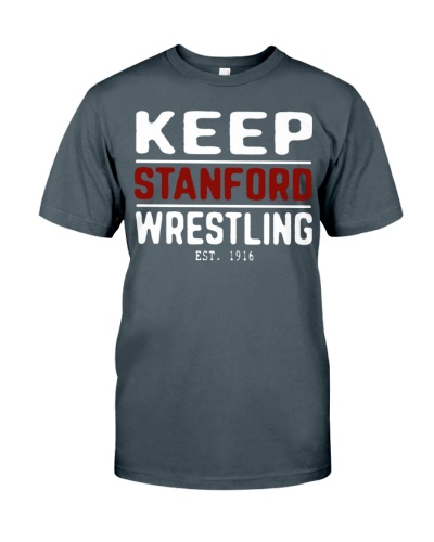 keep stanford wrestling est 1916 shirt