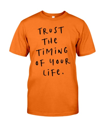 trust the timing of your life quotes shirt