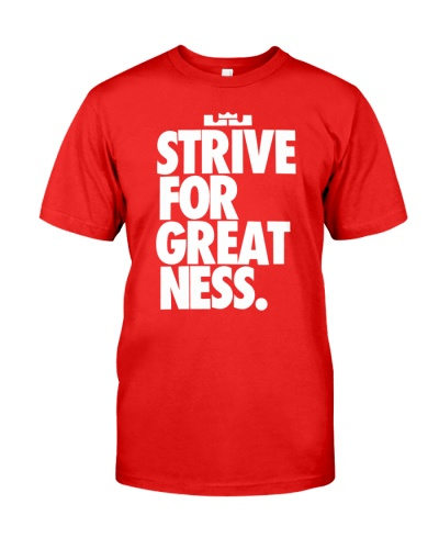 strive for greatness shirt