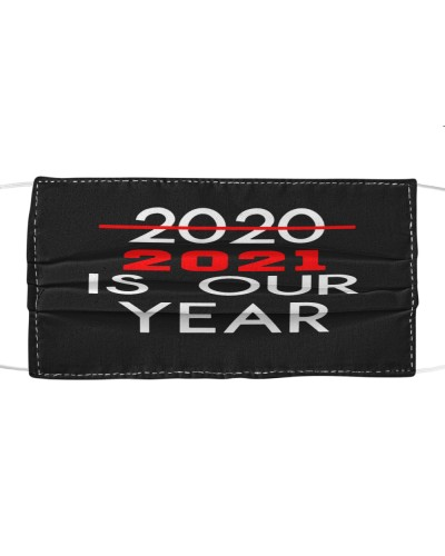 2021 Is Our Year New Years Eve cloth face mask