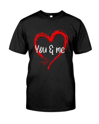 valentine 2021 you and me shirt