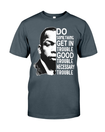 good trouble tee shirt