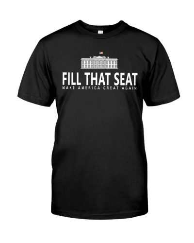 fill that seat t shirt