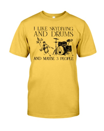 i like skydiving and drums and maybe 3 people shirt