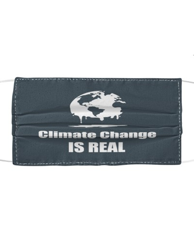 climate change is real cloth face mask