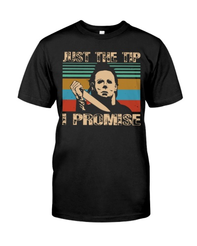 just the tip michael myers shirt
