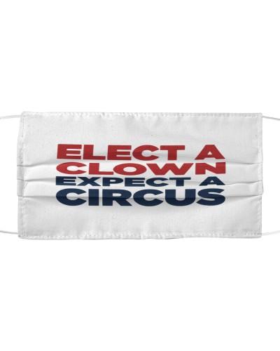 elect a clown expect a circus face mask