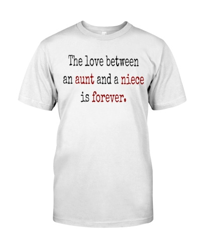 the love between an aunt and niece is forever quote shirt