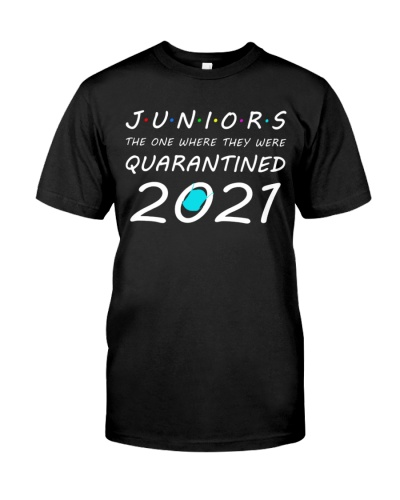 Juniors the one where they were Quarantined class of 2021 Shirt