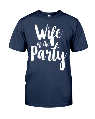 wife of the party shirt