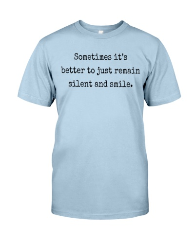 sometimes its better to stay silent and smile quotes shirt