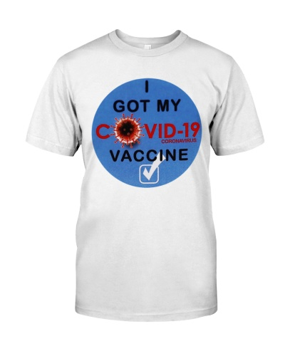I Got My Covid 19 Vaccine shirt