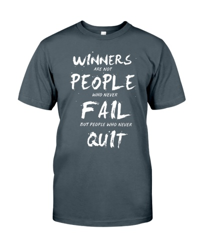 winners are not people who never fail quote shirt