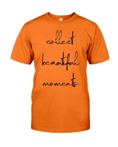 collect beautiful moments quotes shirt