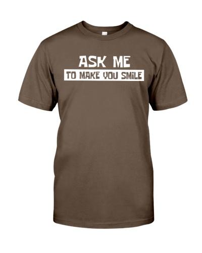 ask me to make you smile shirt