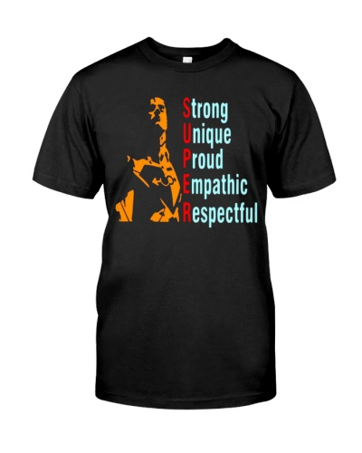 Super straight strong unique proud empathic respectful shirt