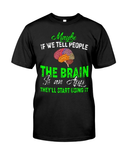Maybe If We Tell People The Brain Is An App They'll Start Using It Shirt