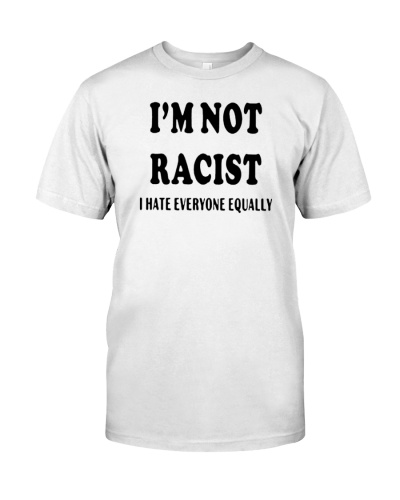 everyone hates a racist shirt