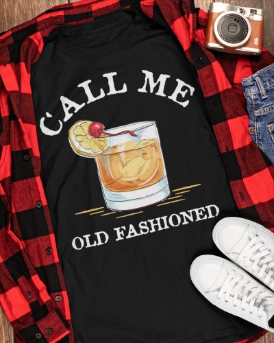 call me old fashioned shirt