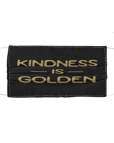 kindness is golden cloth face mask