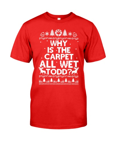 why is the carpet all wet todd shirt