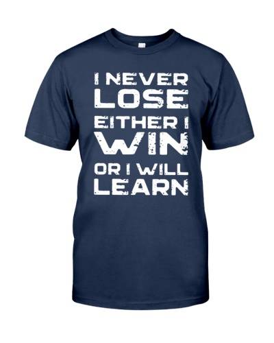 I never Lose Either I Win or I Learn Inspirational shirt
