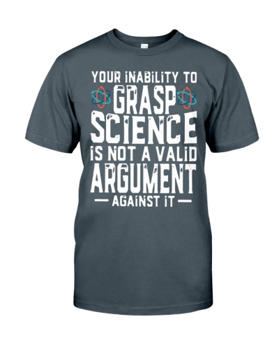 your inability to grasp science shirt
