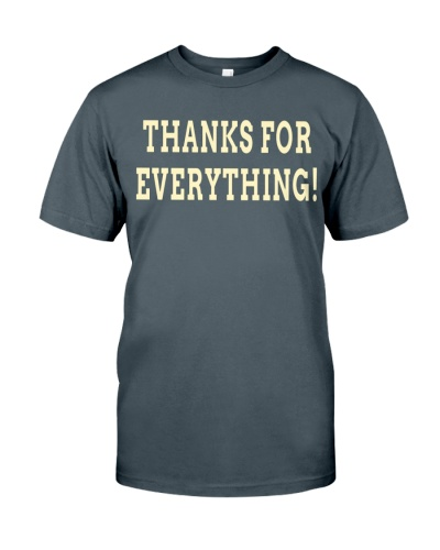 thanks for everything shirt