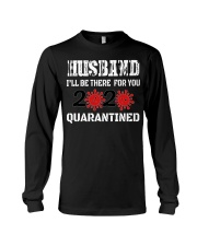 HUSBAND i'll be there for you 2020 Quarantined Long Sleeve Tee thumbnail
