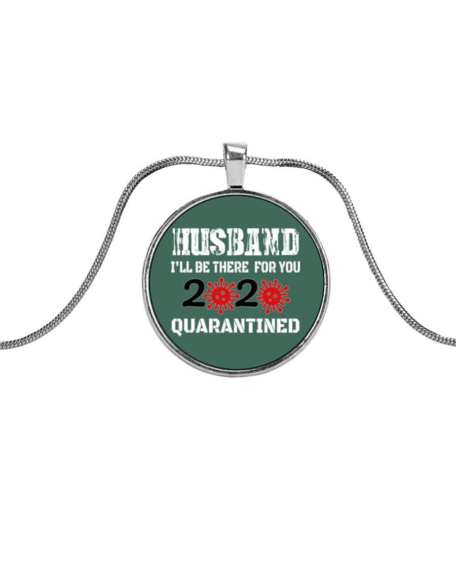 HUSBAND i'll be there for you 2020 Quarantined Metallic Circle Necklace