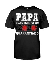 Papa i'll be there for you 2020 Quarantined Classic T-Shirt thumbnail