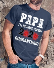 Papa i'll be there for you 2020 Quarantined Classic T-Shirt lifestyle-mens-crewneck-front-4