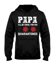 Papa i'll be there for you 2020 Quarantined Hooded Sweatshirt thumbnail
