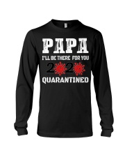 Papa i'll be there for you 2020 Quarantined Long Sleeve Tee thumbnail