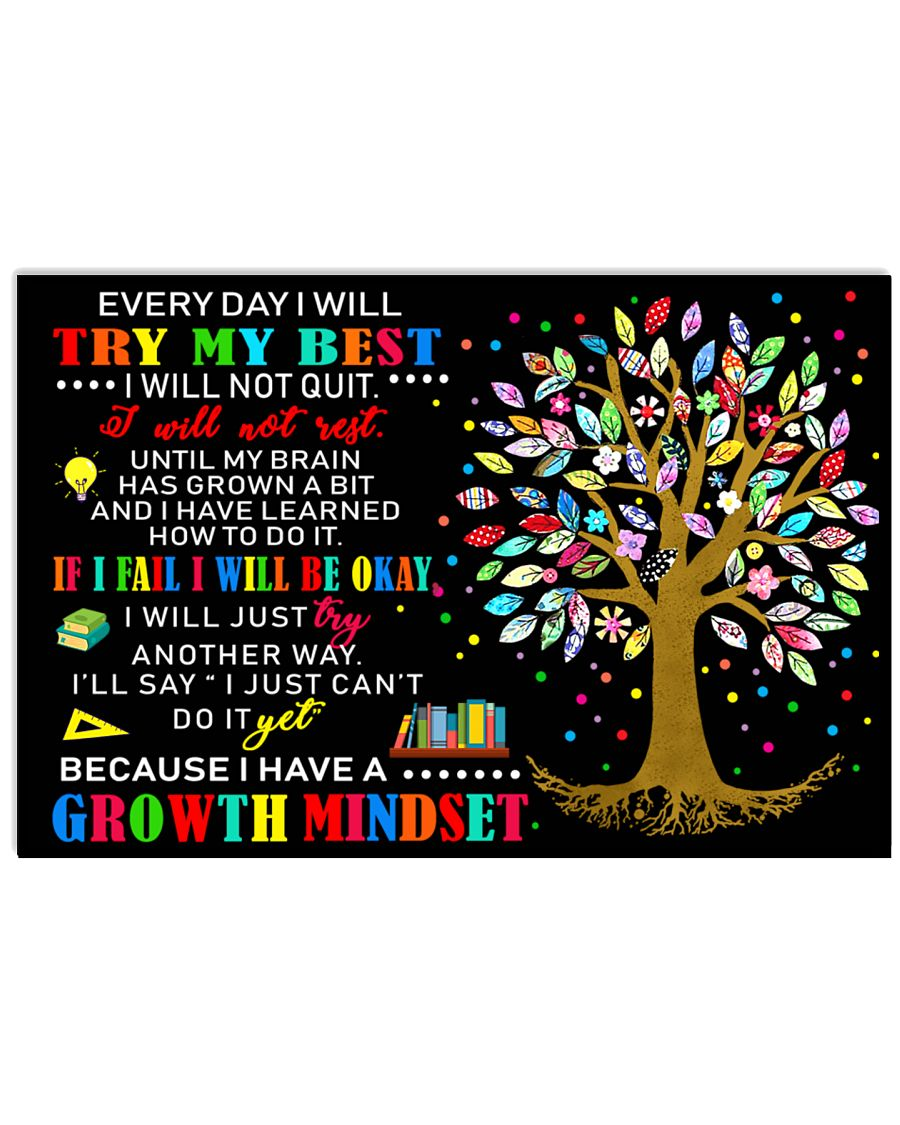 Because I have a GROWTH MINDSET 17x11 Poster