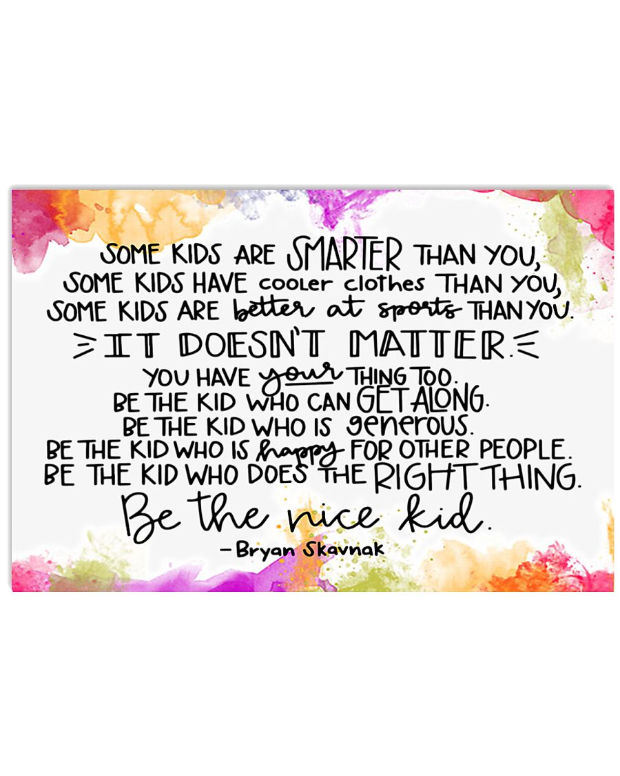 Be the nice Kid 17x11 Poster