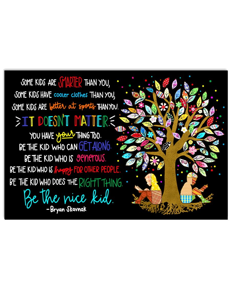 Be the nice kid 24x16 Poster