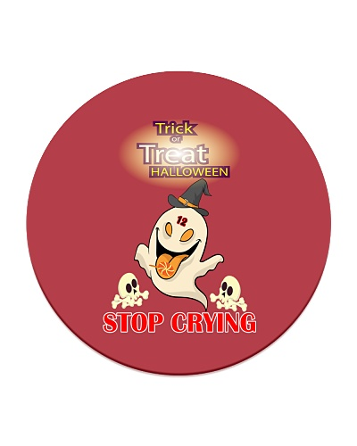 Stop Crying Trick or Treat  Halloween