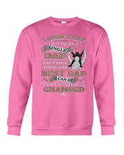 Single Dad T Shirt  Crewneck Sweatshirt front