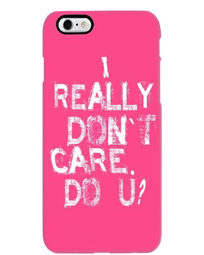 I Really Do Not Care - Do U