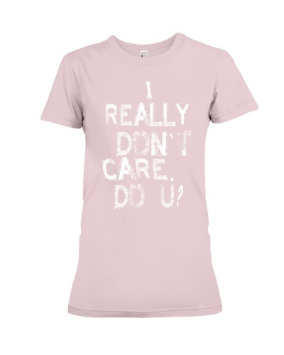 I Really Do Not Care - Do U