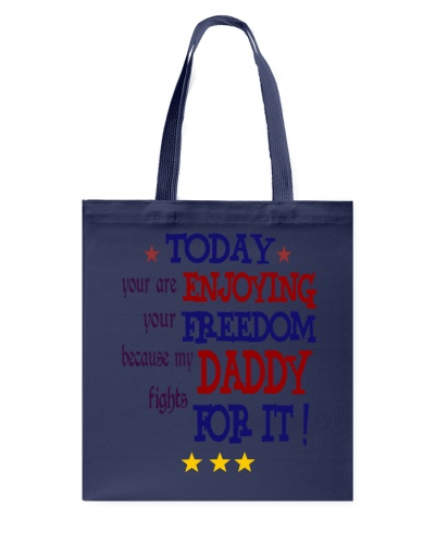 Today You are Enjoying Your Freedom Because My Dad