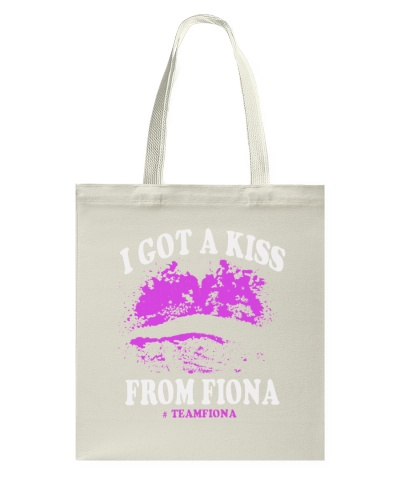 I GOT A KISS FROM FIONA SHIRT