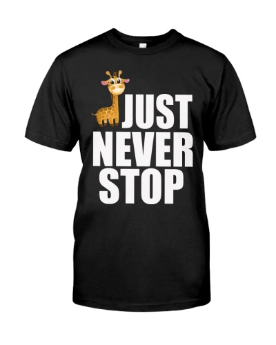 JUST NEVER STOP