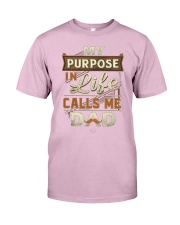 My Purpose in Life Calls Me Dad T Shirt Classic T-Shirt front
