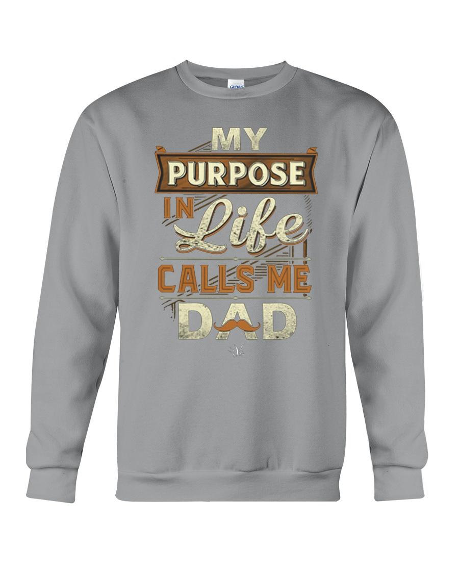 My Purpose in Life Calls Me Dad T Shirt Crewneck Sweatshirt