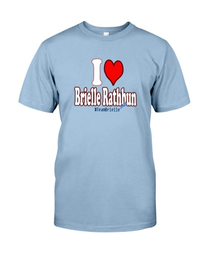 I Love Brielle Rathbun  Shirt