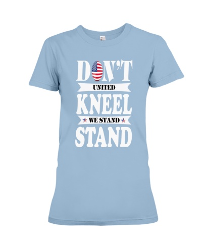 Do not United Kneel We Stand T Shirt